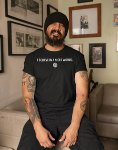 Super Nice Club T-Shirt: BELIEVE IN A NICER WORLD (Men)