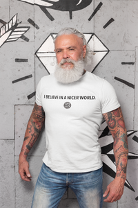 Super Nice Club T-Shirt: BELIEVE IN A NICER WORLD (Unisex)
