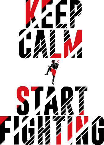 Keep Calm & Start Fighting