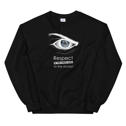 Sweatshirt - Respect is the first step to victory (Fighter im Auge)