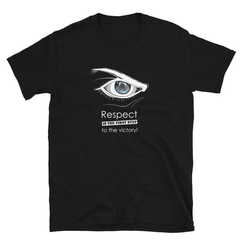 Baumwoll T-Shirt - Respect is the first step to victory (Fighter im Auge)