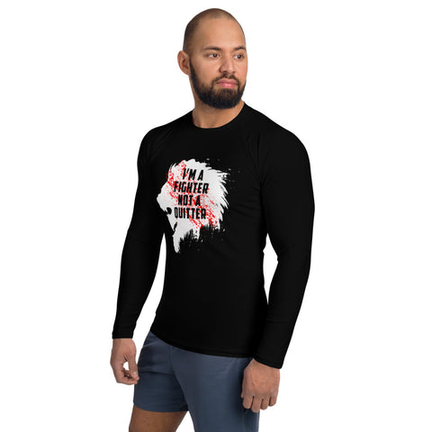 Men's Rash Guard - I'm a fighter not a quitter