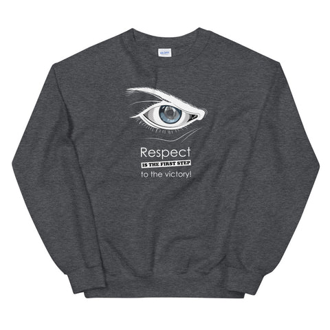Sweatshirt - Respect is the first step to victory (Fighter in mind)