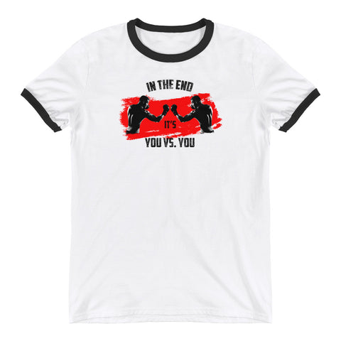 Cotton T-Shirt - In the end it's you vs. you