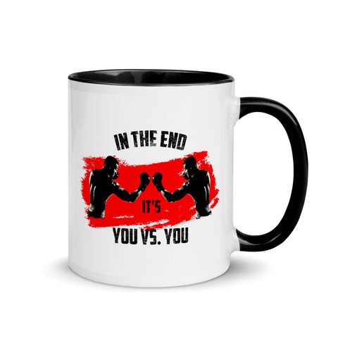 Tasse mit farbiger Innenseite - In the end it's you vs. you
