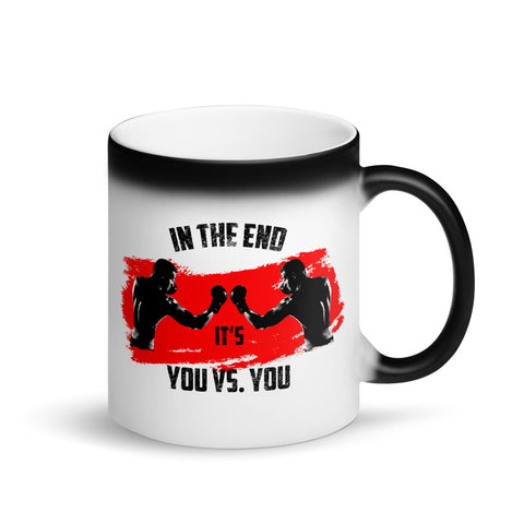 "Matte ""Black Magic"" Tasse - In the end it's you vs"