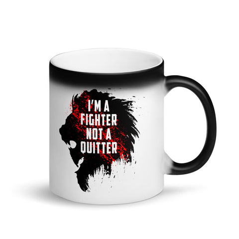 "Matte""Black Magic""mug - I'm a fighter not a quitter"