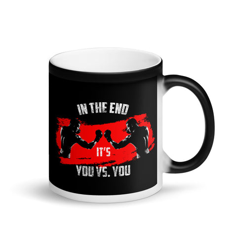 "Matte ""Black Magic""-Tasse - In the end it's you vs"