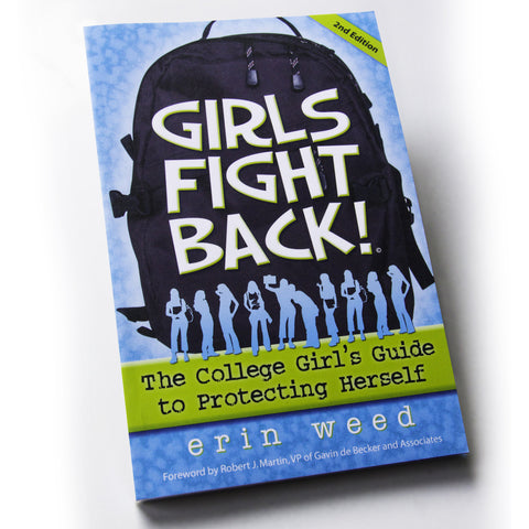 Girls Fight Back!: The College Girl's Guide to Protecting Herself