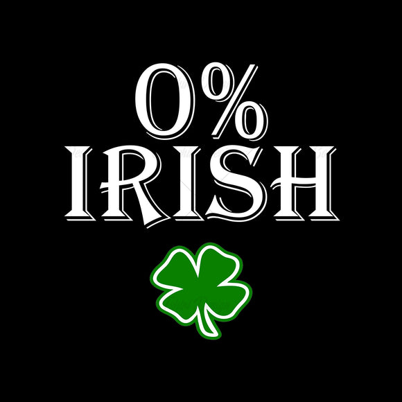 0 Percent Irish Funny St Patricks Day T Shirt Design
