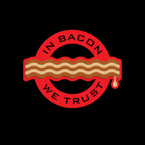 Bacon We Trust Funny Food T Shirt Design
