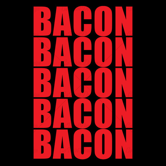 Bacon Bacon Bacon Bacon Bacon Food T Shirt Design