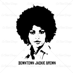 Jackie Brown Downtown Jackie Actor Movies T Shirt Design