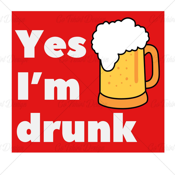 Yes Im Drunk Funny T Shirt Design