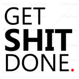 Get It Done Typography T Shirt Design