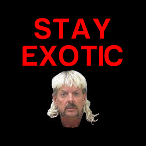 Tiger King Joe Exotic Stay Exotic T Shirt Design