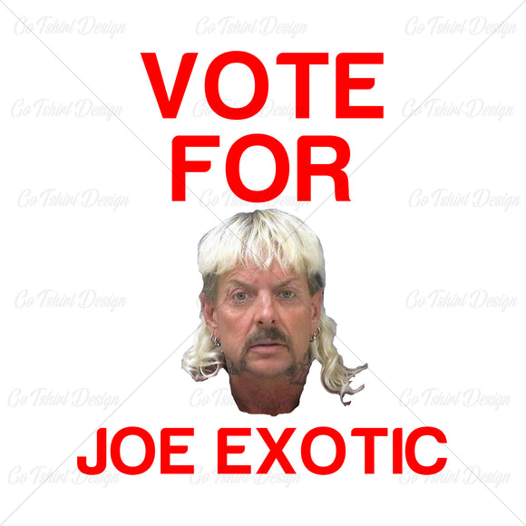 Tiger King Joe Exotic Vote For Joe T Shirt Design
