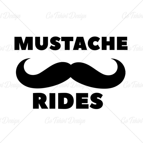 Mustache Rides Funny T Shirt Design