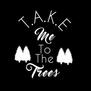 Take Me To The Trees Funny T Shirt Design