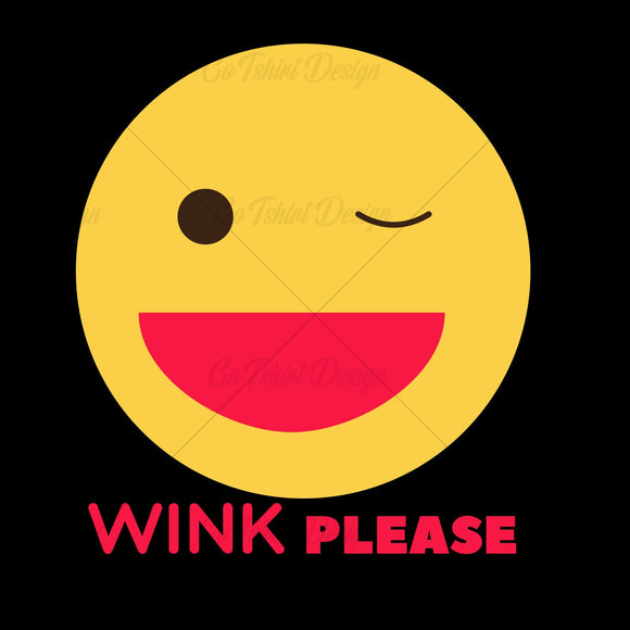 Wink Please Funny T Shirt Design