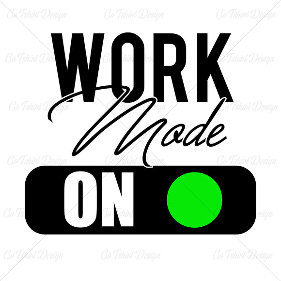 Work Mode On Business T Shirt Design