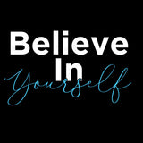 Believe In Yourself Typography T Shirt Design