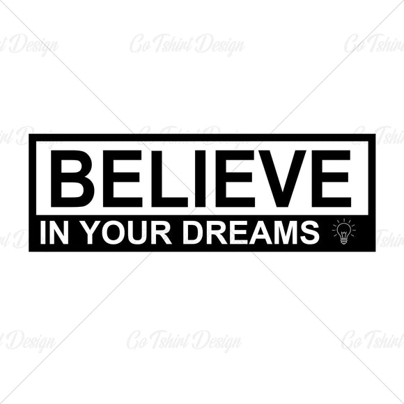 Believe In Your Dreams Typography T Shirt Design