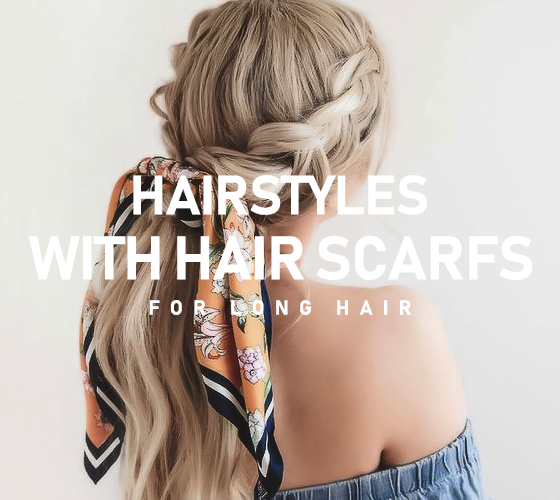 Hairstyles with Hair Scarf