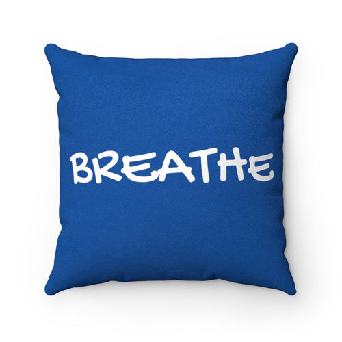 Breathe Mindful Blue Faux Suede Throw Pillow & Insert - Pillow Treat