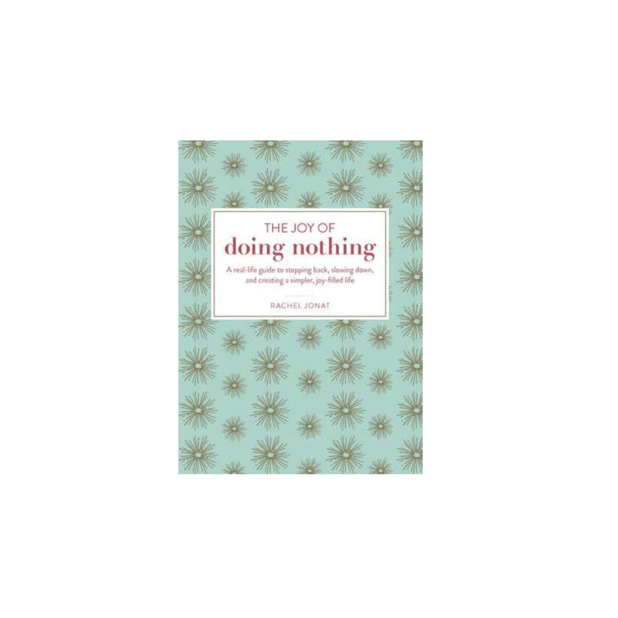 The Joy of Doing Nothing Book