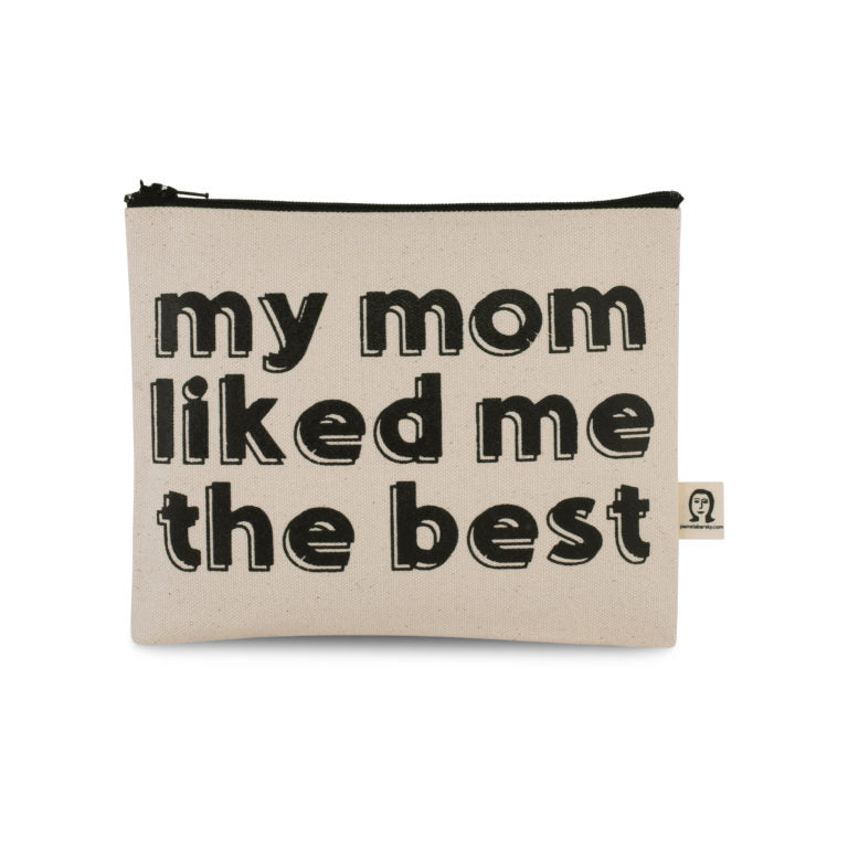 My Mom Liked Me Best Canvas Pouch