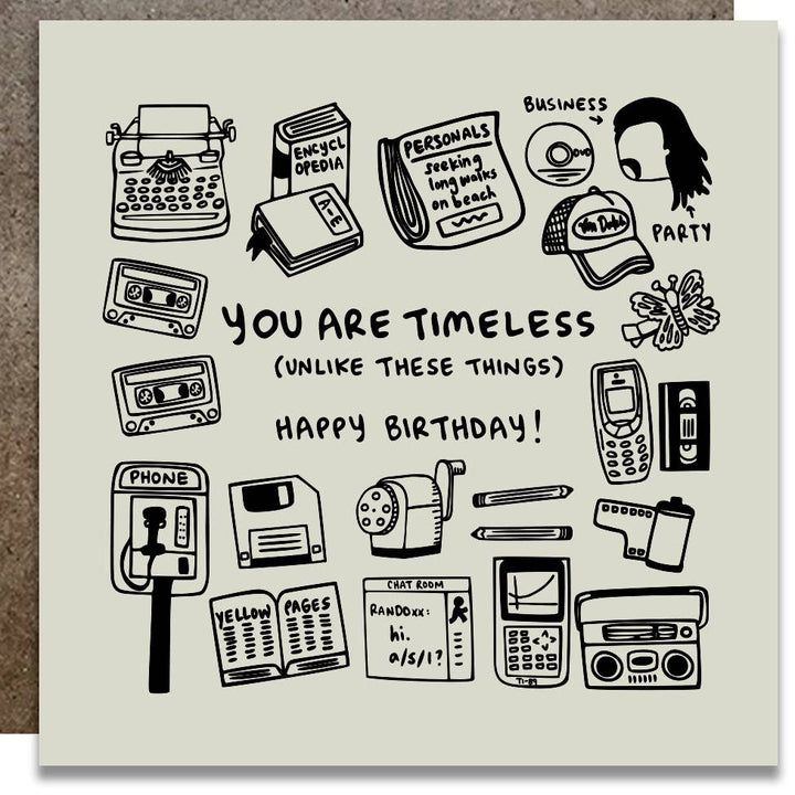 You Are Timeless Unlike These Things Birthday Card -K6