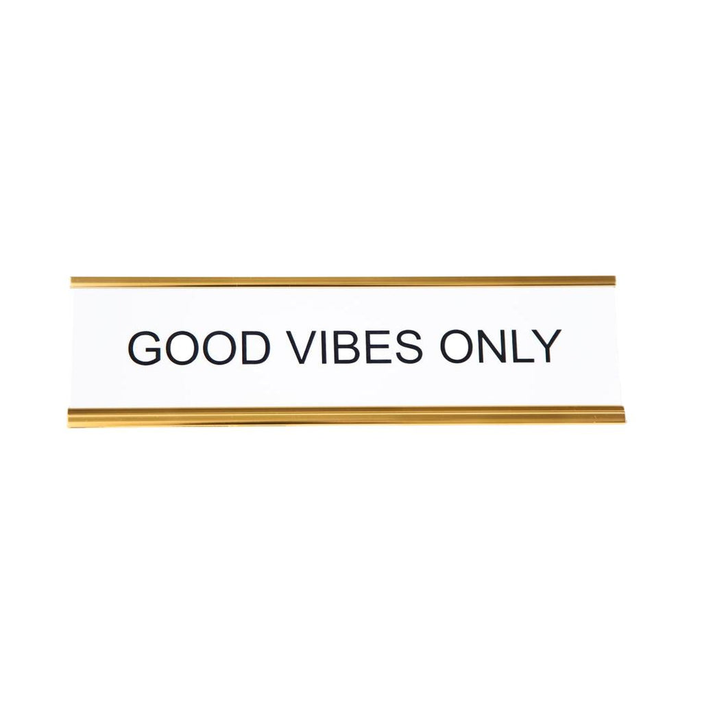 Good Vibes Only Name Plate