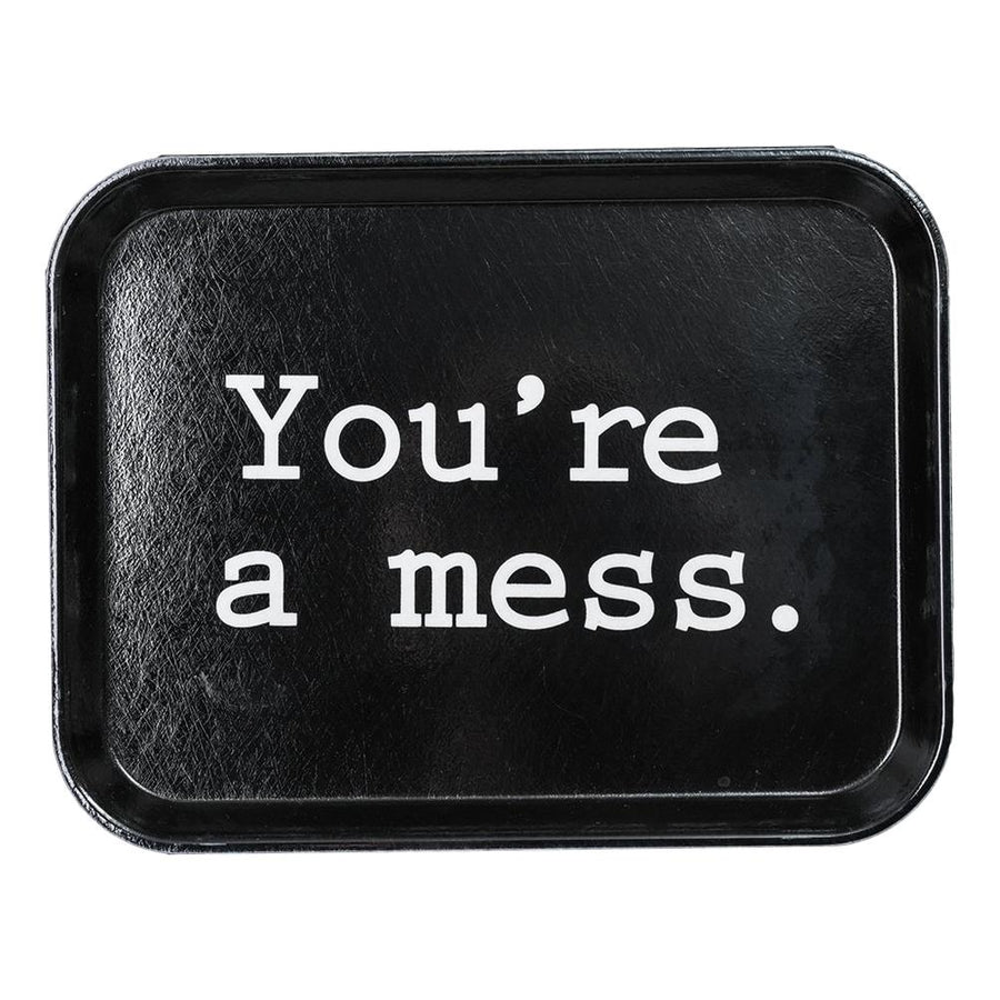 You're a Mess Tray