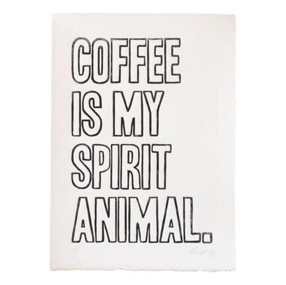 Coffee is my Spirit Animal Print