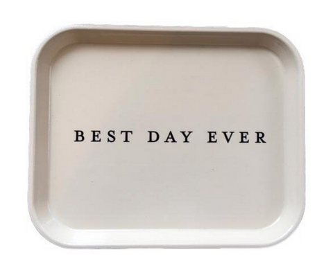 Catchall Tray Best Day Ever