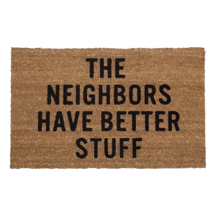 """The Neighbors Have Better Stuff"" Doormat - PICK UP ONLY"