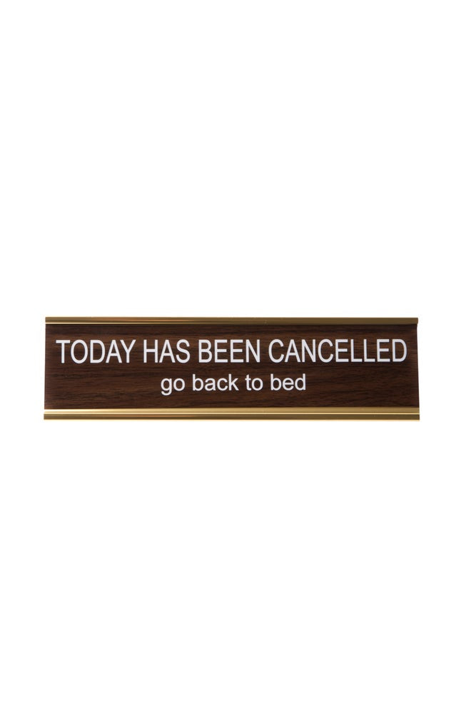 Today Has Been Cancelled Name Plate