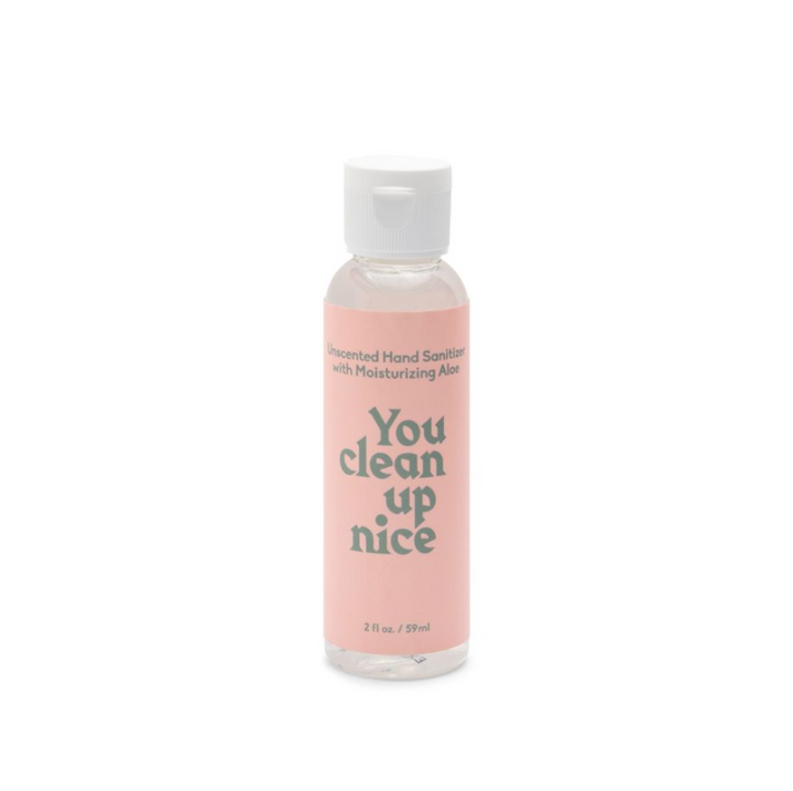 2oz Hand Sanitizer - You Clean Up Nice