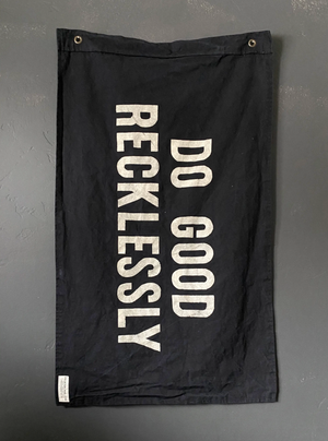 Do Good Recklessly Black Flag