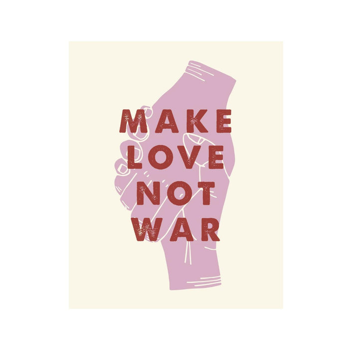 Make Love Not War Print - 8 x 10