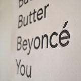 Bacon Butter Beyonce Print