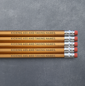Pencil Pack of 5 - Kicking Ass and Taking Names