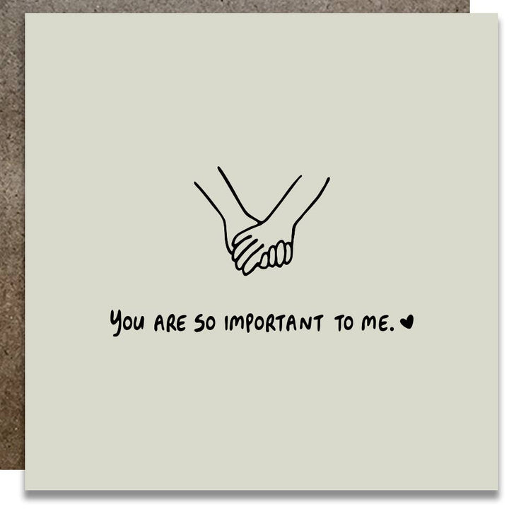 You are so important to me card - K1