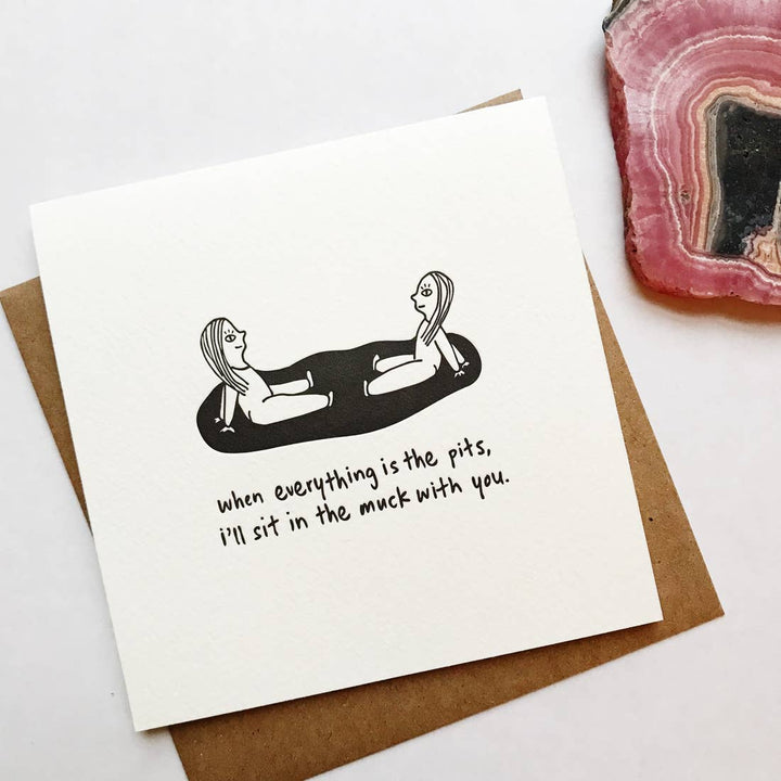 I'll Sit in the Muck with you Card - K3