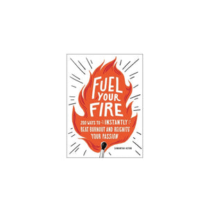 Fuel Your Fire Book