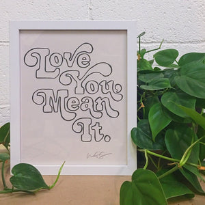 Love You, Mean It Art Print 8x10