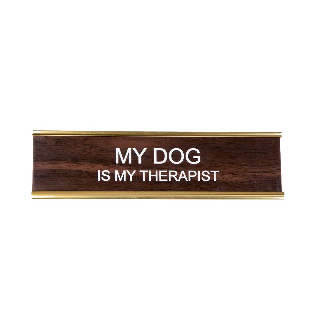 My Dog is My Therapist Name Plate