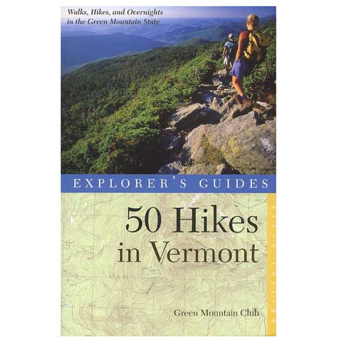 50 Hikes in Vermont - Explorer's Guide Book