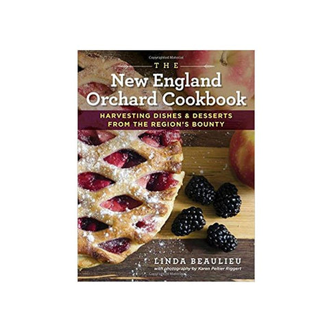 The New England Orchard Cookbook by Linda Beaulieu